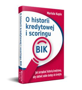 Książka dla każdego konsumenta, który wyjaśnia, co trzeba robić, aby mieć dobrą historię kredytową i wysoki scoring BIK
